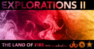 Explorations 2 - The Land of Fire